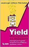 HOTELES: YIELD MANAGEMENT EN HOTELERÍA: Estrategias para la gestión de ingresos para PYMES de alojamiento turístico.
