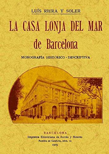 La Casa Lonja Del Mar de Barcelona por Luis Riera y Soler