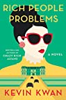The Crazy Rich Asians, tome 3 : Rich People Problems par Kwan