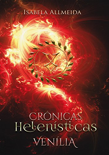 Crônicas Helenísticas: Venília- Livro 2 (Portuguese Edition)