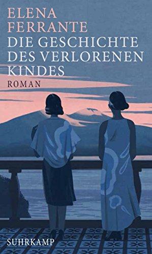 Die Geschichte des verlorenen Kindes: Band 4 der Neapolitanischen Saga (Reife und Alter) (Neapolitanische Saga)