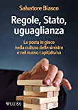 Image de Regole, Stato, uguaglianza: La posta in gioco nella cultura della sinistra e nel nuovo capitalismo