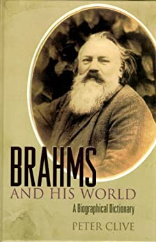 Brahms and His World: A Biographical Dictionary by [Clive, Peter]