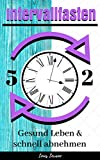 Intervallfasten 5:2 14 Tage Programm inkl. Diätplan+Rezepte+Trainingsplan