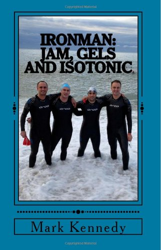 Ironman: Jam, Gels and Isotonic por Mark Kennedy