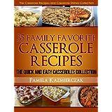 35 Family Favorite Casserole Recipes – The Quick and Easy Casseroles Collection (The Casserole Recipes and Casserole Dishes Collect) (English Edition)