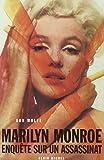 Marilyn Monroe : Enquête sur un assasinat