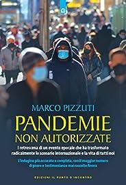 Pandemie non autorizzate: I retroscena di un evento epocale che ha trasformato radicalmente lo scenario intern