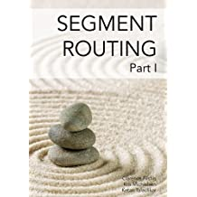 Segment Routing Part I