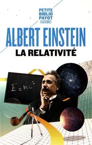 La Relativité : Théorie de la relativité restreinte et générale. La relativité et le problème de l'espace par Albert Einstein