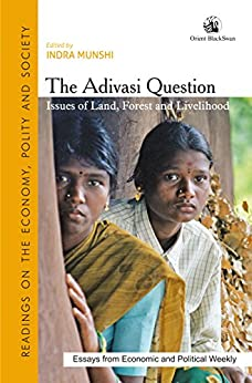 The Adivasi Question by [Indra Munshi]