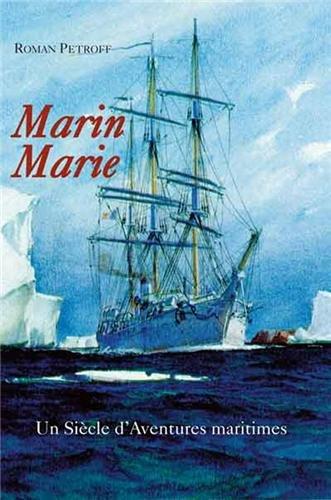 Marin Marie : Un siècle d'aventures maritimes...