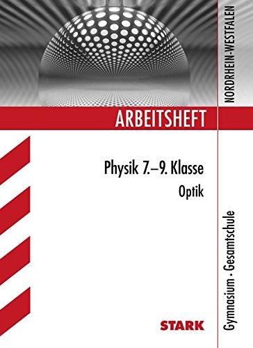 Arbeitsheft Gymnasium - Physik 7.-9. Klasse Optik - NRW