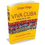 Viva Cuba: Relato de un viaje (Spanish Edition)