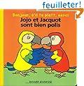Bonjour, s'il te pla�t, merci : Jojo et Jacquot sont bien polis