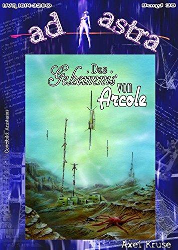 AD ASTRA 038: Das Geheimnis von Arcole (AD ASTRA Heftausgabe 38)