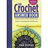 The Crochet Answer Book: Solutions to Every Problem You'll Ever Face; Answers to Every Question You'll Ever Ask