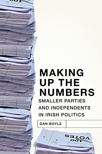 Making up the Numbers: Smaller Parties and Independents in Irish Politics (English Edition) por Dan Boyle