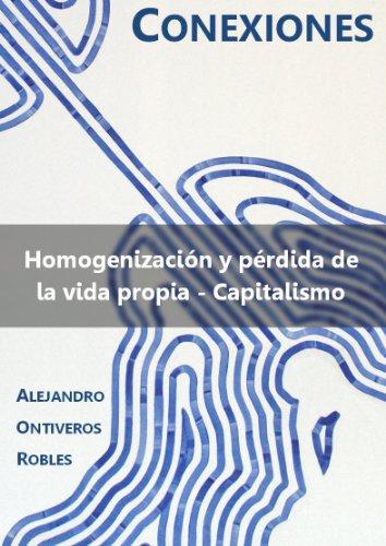 Homogenización y pérdida de la vida propia - Capitalismo (CONEXIONES)