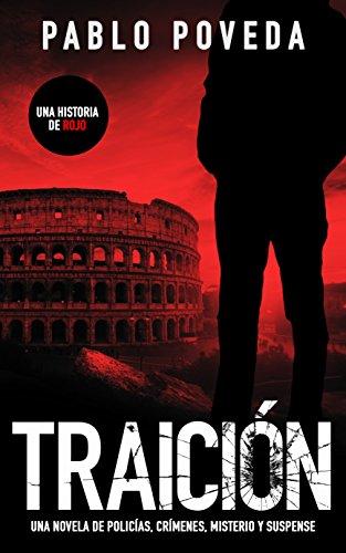 Traición: una historia de Rojo: Una novela de policías, crímenes, misterio y suspense (Detectives novela negra nº 2)