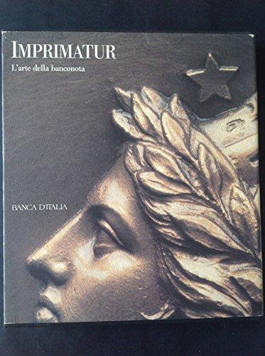 Imprimatur: L'arte Della Banconota