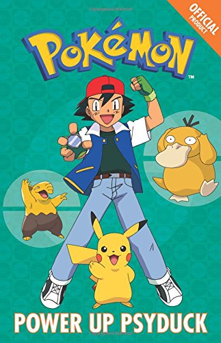 The Official Pokémon Fiction: Power Up Psyduck: Book 7