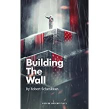 Building The Wall (Oberon Modern Plays)