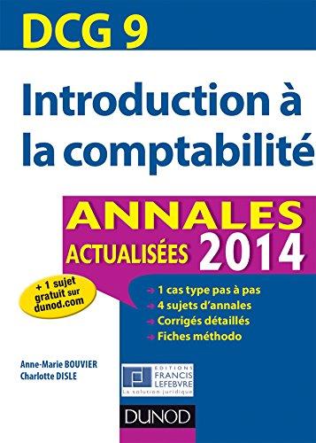 DCG 9 - Introduction à la comptabilité 2014 - 6e ed : Annales actualisées (DCG 9 - Introduction à la comptabilité - DCG 9)