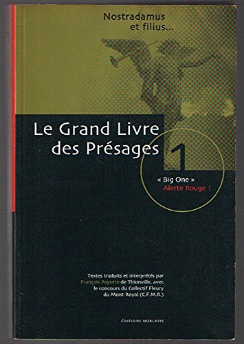 GRAND LIVRE DES PRESAGES. : Tome 1,Big One, alerte rouge !