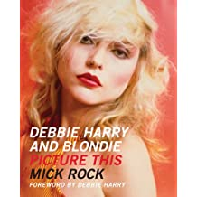 Debbie Harry and Blondie: Picture This