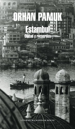 Estambul: Ciudad y recuerdos por Orhan Pamuk
