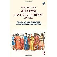 Portraits of Medieval Eastern Europe, 900–1400