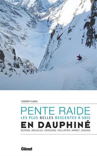 Pente raide en Dauphiné : Les plus belles descentes à skis