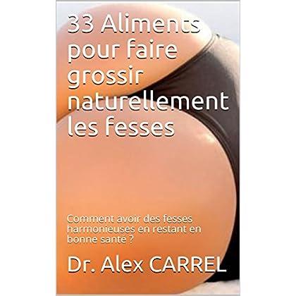 33 Aliments pour faire grossir naturellement les fesses: Comment avoir des fesses harmonieuses en restant en bonne santé ?