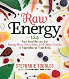 Telecharger Livres Raw Energy 124 Raw Food Recipes for Energy Bars Smoothies and Other Snacks to Supercharge Your Body by Tourles Stephanie L 2009 Paperback (PDF,EPUB,MOBI) gratuits en Francaise
