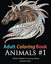 Adult Coloring Books: Animals: 45 Stress Relieving Animal Coloring Designs (Stress Relief Coloring Books) (Volume 2) by Hobby Habitat Coloring Books (2015-12-16)