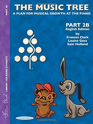 The Music Tree English Edition Student's Book: Part 2b -- A Plan for Musical Growth at the Piano (Frances Clark Library for Piano Students)