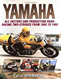 Yamaha: All Factory and Road-racing Two-strokes from 1955-93 (Crowood MotoClassics)