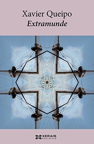 Extramunde (Edición Literaria - Narrativa E-Book) (Galician Edition) por Xavier Queipo