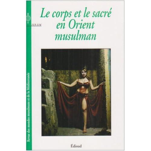 Revue des mondes musulmans et de la Méditerranée, N° 113-114 : Le corps et le sacré en Orient musulman
