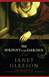 The Serpent in the Garden: A Novel by Janet Gleeson (2005-02-22)