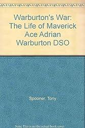 Warburton's War: The Life of Maverick Ace Adrian Warburton DSO
