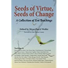 Seeds of Virtue, Seeds of Change: A Collection of Zen Teachings by Jikyo Cheryl Wolfer (2014-08-14)