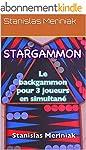 STARGAMMON: Le backgammon pour 3 joue...
