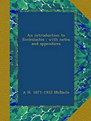 An introduction to Ecclesiastes : with notes and appendices