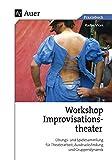 Workshop Improvisationstheater: Übungs- und Spielesammlung für Theaterarbeit, Ausdrucksfindung und Gruppendynamik (5 - bis 13 - Klasse) - Radim Vlcek