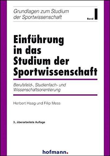 Einführung in das Studium der Sportwissenschaft: Berufsfeld, Studienfach- und Wissenschaftsorientierung (Grundlagen zum Studium der Sportwissenschaft)