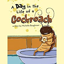 A Day in the Life of a Cockroach