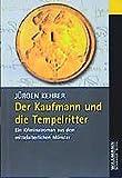Der Kaufmann und die Tempelritter. Ein Kriminalroman aus dem mittelalterlichen Münster - Jürgen Kehrer