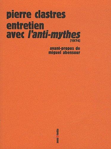 Entretien avec l'Anti-mythes (1974) : Précédé de La voix de Pierre Clastres